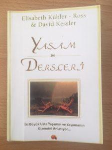 Elisabeth Kübler Ross,- David Kessler / Yaşam Dersleri